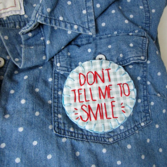 https://www.etsy.com/listing/208066125/dont-tell-me-to-smile-hand-embroidered